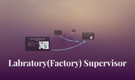 Labratory(Factory) Supervisor