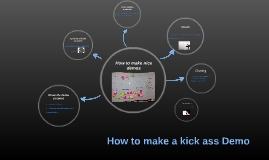 How to make a kick ass Demo