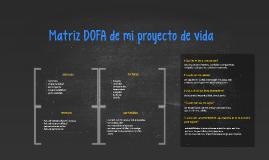 Copy of Matriz DOFA de mi proyecto de vida