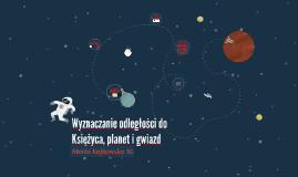 Wyznaczanie odległości do księżyca, planet i gwiazd