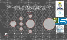 """""""CLIMA ESCOLAR Y EXPRESIONES DE VIOLENCIA EN CENTROS ESCOLAR"""