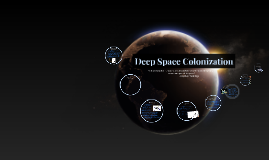 Deep Space Colonization