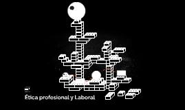 Ética profesional y Laboral