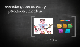 Aprendizaje, enseñanza y psicologia educativa