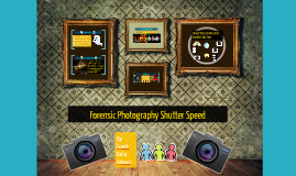 Forensic Photography Shutter Speed