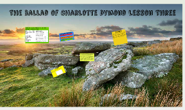 Lesson 2 The Ballad of Charlotte Dymond