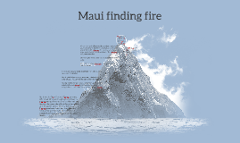 Maui finding fire