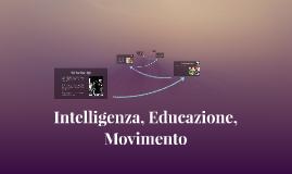 Intelligenza, Educazione, Movimento