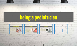 being a pediatrician