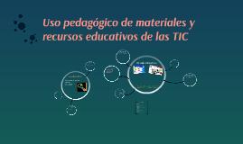 Uso pedagógico de materiales y recursos educativos de la TIC