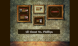 All About Ms. Phillips