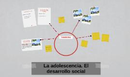 La adolescencia. El desarrollo social