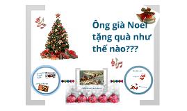 Ông già Noel tặng quà như thế nào?