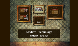 Modern Technology (1920s-1930s)
