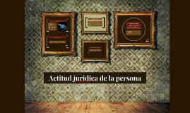 Actitud juridica de la persona