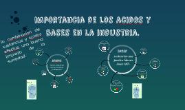 Copy of importancia de los acidos y bases en la industria.