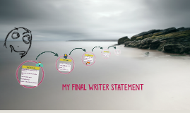FINAL WRITER STATEMENT