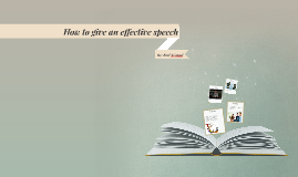 How to give an effective speech