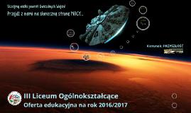 Kopia 2016 Oferta edukacyjna  (wersja automatyczna skrócona) Oferta na rok 2016/2017  III Liceum Ogólnokształcące w Brodnicy