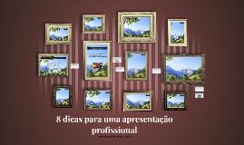 8 dicas para uma apresentação profissional