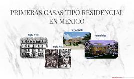 PRIMERAS CASAS TIPO RESIDENCIAL EN MEXICO