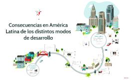 Consecuencias en América Latina de los distintos modos de de