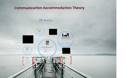 Copy of Copy of Communication Accommodation Theory