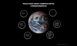 PASOS PARA CREAR CPMBINACION DE CORRESPONDENCIA