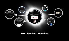 Copy of Xerox Unethical Behaviour