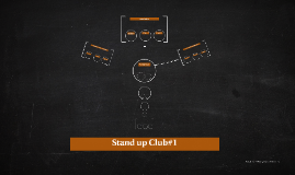 Stand up Club#1