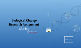 Biological Change Research Assignment - Cloning