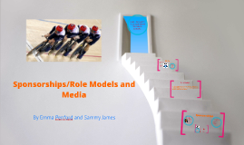 Sponsorships/Role Models and Media