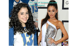 The life of Ariana Grande (with images)