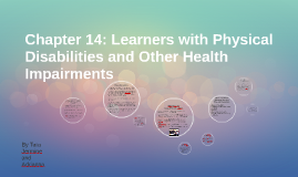 Copy of Chapter 14: Learners with Physical Disabilities and Other He