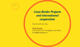 Cross Border Projects and international cooperation