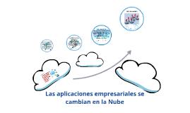 Copy of Las aplicaciones empresariales se cambian en la Nube