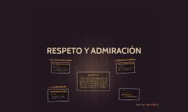 RESPETO Y ADMIRACIÓN