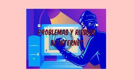 PROBLEMAS Y RIESGOS DE INTERNET