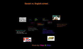 Copy of English schools vs. Danish schools.