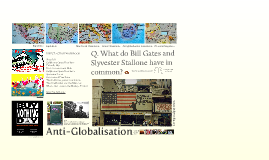 Globalisation: Anti-Globalisation what is all the fuss about?