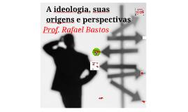 Ideologia: origens e repercussões