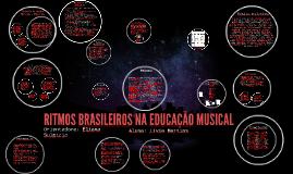RITMOS BRASILEIROS NA EDUCAÇÃO MUSICAL