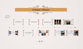 A Room's History