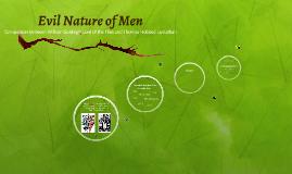 Copy of Evil Nature of Men
