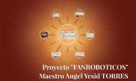 """Proyecto """"FANROBOTICOS"""""""
