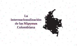 La internacionalización de las Mipymes Colombiana