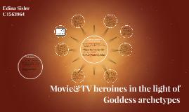 Copy of Disney & movie heroins in the light of Goddess archetypes