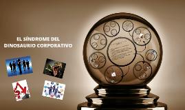 Copy of EL SÍNDROME DEL DINOSAURIO CORPORATIVO