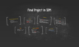 Presentation - Final Project in SDM - Monday, Week 17