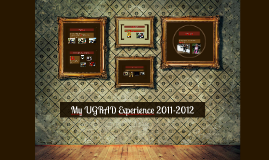 My UGRAD Experience 2011-2012